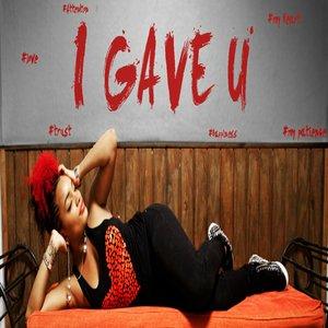 Image for 'I Gave U'