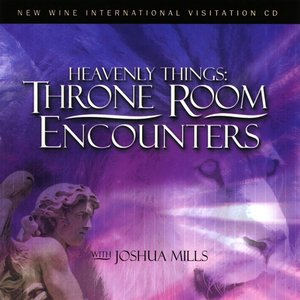Image for 'Heavenly Things: Throne Room Encounters'