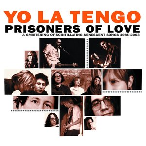 Bild für 'Prisoners Of Love: A Smattering Of Scintillating Senescent Songs 1985-2003'