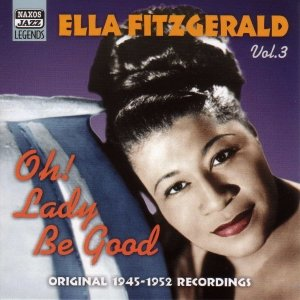 Image for 'FITZGERALD, Ella: Oh! Lady be Good (1945-1952)'