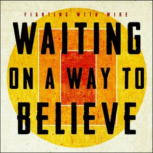Image for 'Waiting On a Way to Believe'
