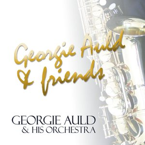 Image for 'Georgie Auld & Friends'