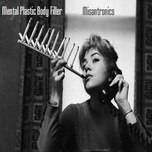 Image for 'Mental Plastic Body Filler / Misantronics split'