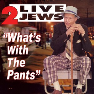 Image for 'What's With The Pants'