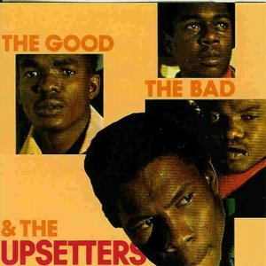 Image for 'The Good, The Bad & The Upsetters'