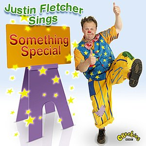 Image for 'Justin Fletcher - Sings Something Special'