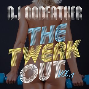 Image for 'The Twerk Out Vol. 1'