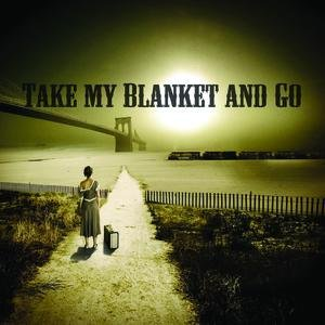 Image for 'Take My Blanket and Go'