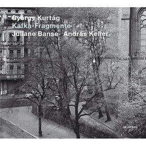 Image for 'Kafka-Fragmente, Op. 24 (feat. soprano: Juliane Banse, violin: Andras Keller)'