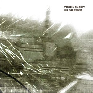Image for 'Technology Of Silence'
