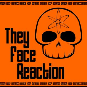 Image for 'They Face Reaction'