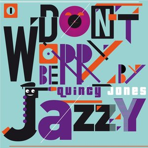 Image for 'Don't Worry Be Jazzy By Quincy Jones'