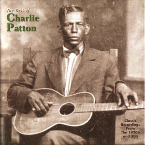 Image for 'The Best Of Charlie Patton'