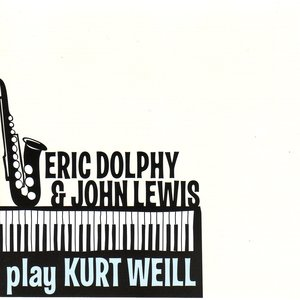 Image for 'Eric Dolphy & John Lewis play Kurt Weill'