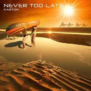 Image for 'Vacation Records - Never Too Late'
