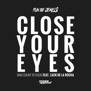 Image for 'Close Your Eyes (And Count To Fuck) [feat. Zack De La Rocha]'