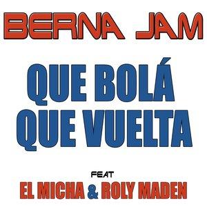 Image for 'Que Bola Que Vuelta (feat. El Micha & Roly Maden)'