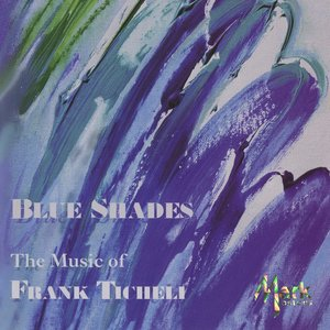 Image for 'Blue Shades: The Music of Frank Ticheli, Vol. 1'