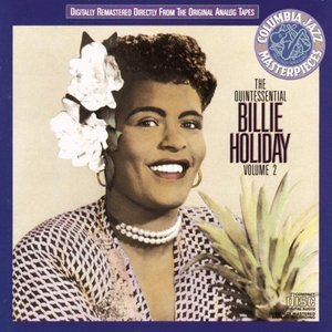 Image for 'The Quintessential Billie Holiday, Volume 2'
