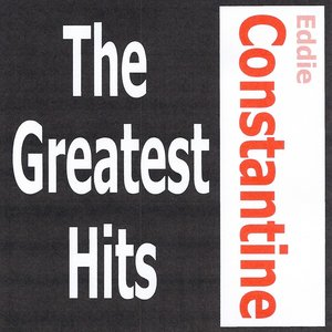 Image for 'Eddie Constantine - The Greatest Hits'