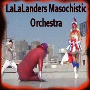 "Image for 'The La La Landers Masochistic Orchestra ""this hurts us more than it hurts you"" 2008'"