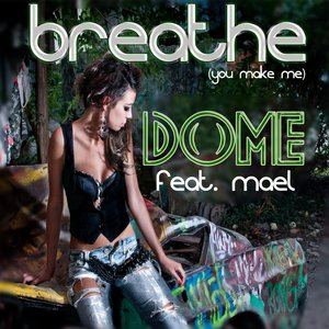 Image for 'Breathe (feat. Mael) [You Make Me]'