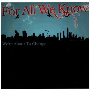Image for 'We're About To Change'