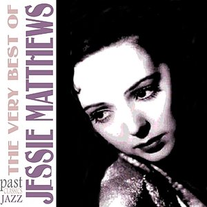 Image for 'The Very Best Of Jessie Matthews'