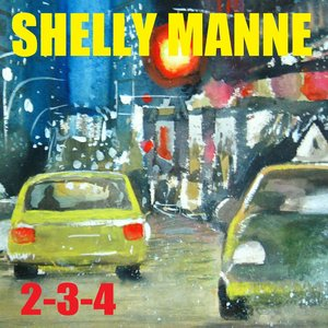 Image for 'Shelly Manne: 2-3-4'