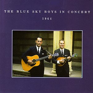 Image for 'The Blue Sky Boys In Concert 1964'