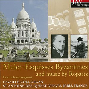 Image for 'Mulet: Esquisses Byzantines and Music by Ropartz'