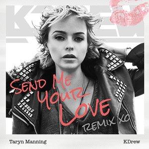 Image pour 'Send Me Your Love (KDrew Remix) - Single'