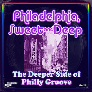 Image for 'Philadelphia Sweet & Deep - The Deeper Side Of Philly Groove'