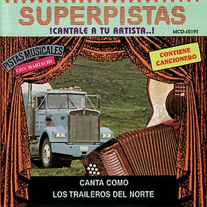 Image for 'Superpistas - Canta Como Los Traileros del Norte'
