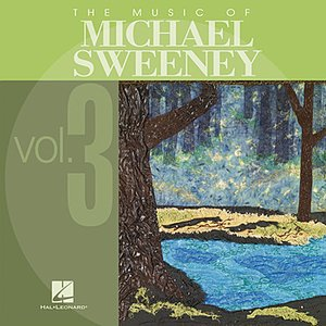 Image for 'The Music of Michael Sweeney, Vol. 3'