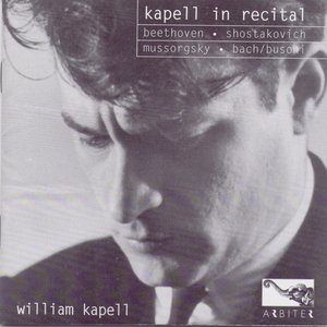 Image for 'Kapell In Recital: Beethoven, Shostakovich, Mussorgsky, Bach/Busoni'