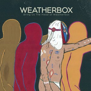 Image pour 'Bring Us The Head Of Weatherbox'