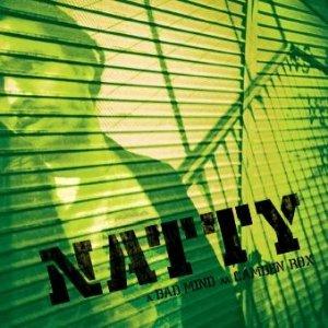 Image pour 'Natty - AA Badmind / Camden Rox - myspace.com/muchamusicgroup'