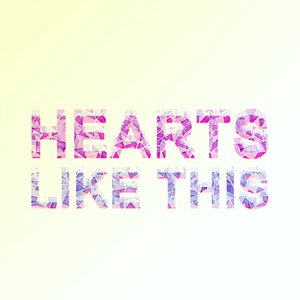 Image for 'Hearts Like This'