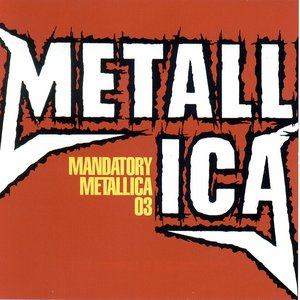 Image for 'Mandatory Metallica 03'