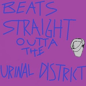Image for 'Beats Straight Outta The Urinal District'