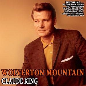 Image for 'Wolverton Mountain - Claude King'