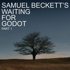 Bild für 'Samuel Beckett's Waiting For Godot, Pt. 1'