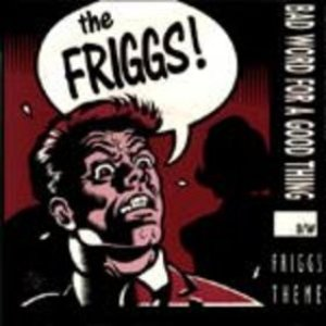 Image for 'Bad Word For A Good Thing b/w Friggs Theme'