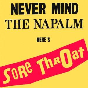 Imagem de 'Never Mind The Napalm Here's Sore Throat'