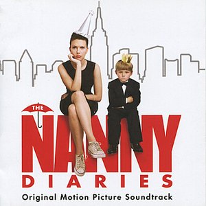 Image for 'The Nanny Diaries - Original Motion Picture Soundtrack'