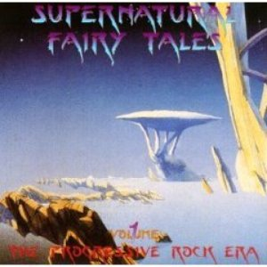 Image for 'Supernatural Fairy Tales: The Progressive Rock Era'