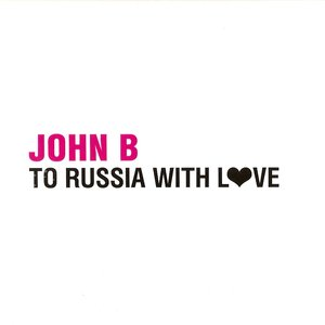 Imagem de 'John B - To Russia With Love'