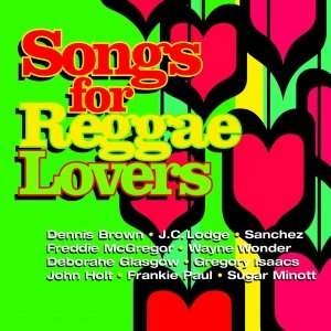 Image for 'Songs For Reggae Lovers'