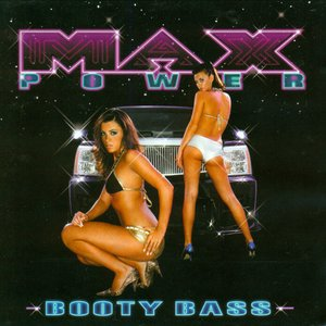 Immagine per 'Max Power - Booty Bass'